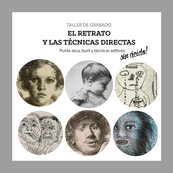 Taller de grabado: EL RETRATO Y LAS TÉCNICAS DIRECTAS